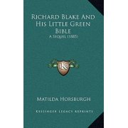 Richard Blake and His Little Green Bible : A Sequel (1885)