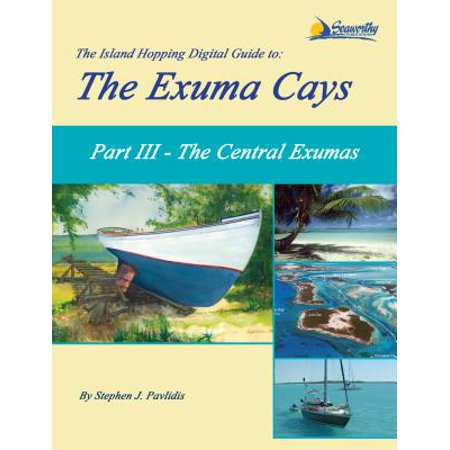 The Island Hopping Digital Guide to the Exuma Cays - Part III - The Central Exumas -