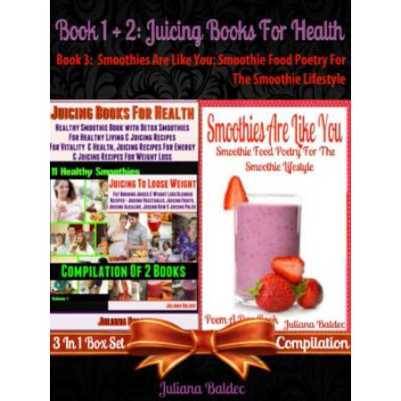 Best Juicing Books For Health: Healthy Smoothie Book With Quick & Easy Detox Smoothies & Juices - (The Best E Juice 2019)
