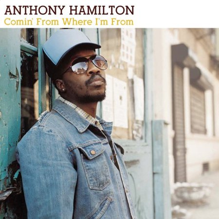 Anthony Hamilton - Comin' From Where I'm From (Anthony Burger Music)