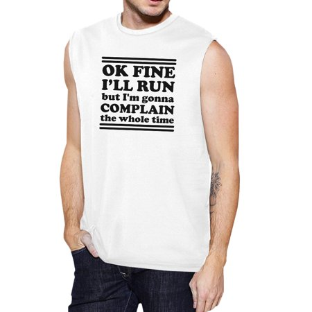 ed357b2a1a5e73 365 Printing - Run Complain Mens White Workout Tank Top Funny Workout  Muscle Shirt - Walmart.com