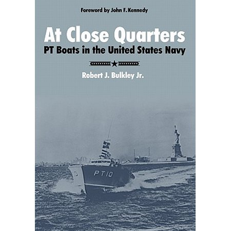 At Close Quarters : PT Boats in the United States Navy ()
