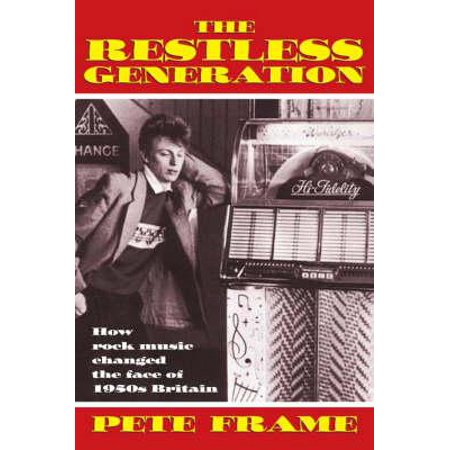 The Restless Generation: How Rock Music Changed the Face of 1950s Britain (Face Change Frame)