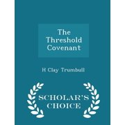 The Threshold Covenant - Scholar's Choice Edition