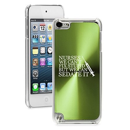 For Apple iPod Touch 5th / 6th Generation Hard Back Case Cover Nurses Can't Fix Stupid Sedate It