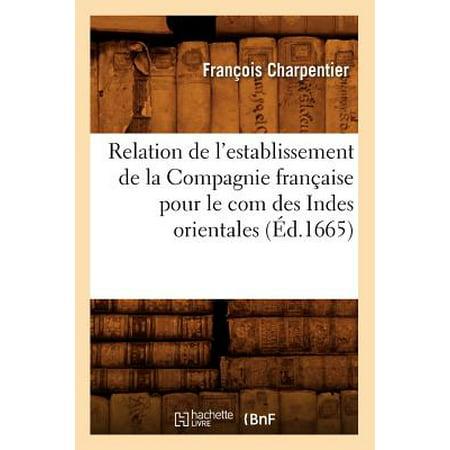 Relation de l'Establissement de la Compagnie Francaise Pour Le Com Des Indes Orientales (Ed.1665) - Oriental Com