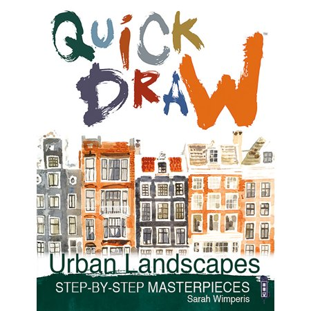 Quick Draw Urban Landscapes  Step By Step Masterpieces