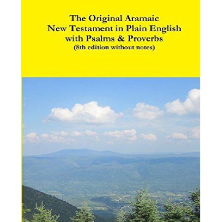 The Original Aramaic New Testament In Plain English With Psalms   Proverbs  8Th Edition Without Notes