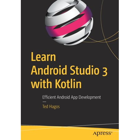 Learn Android Studio 3 with Kotlin : Efficient Android App