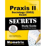 Praxis II Sociology (5952) Exam Secrets Study Guide : Praxis II Test Review for the Praxis II: Subject Assessments