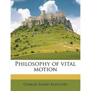 Philosophy of Vital Motion