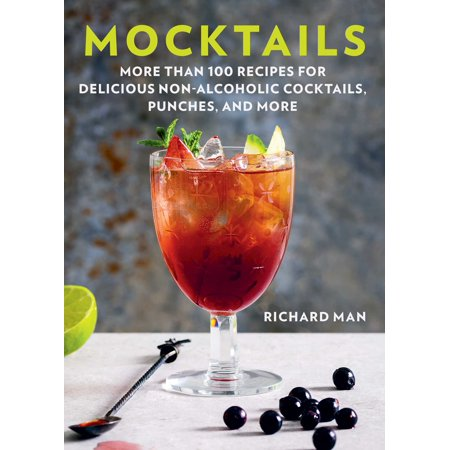 Mocktails : More Than 100 Recipes for Delicious Non-Alcoholic Cocktails, Punches, and - Halloween Punch Alcoholic Vodka