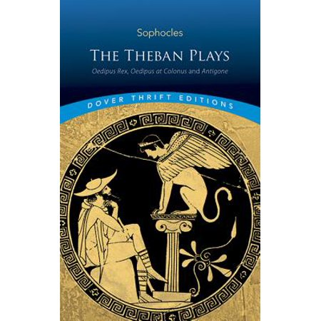 The Theban Plays : Oedipus Rex, Oedipus at Colonus and Antigone - How Big Is At Rex
