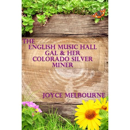 The English Music Hall Gal & Her Colorado Silver Miner - eBook