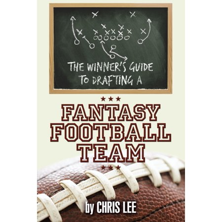 The Winner'S Guide to Drafting a Fantasy Football Team -
