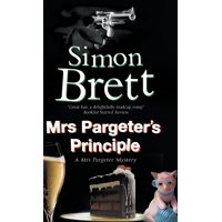 Mrs Pargeter's Principle : A Cozy Mystery Featuring the Return of Mrs Pargeter
