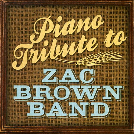 Piano Tribute to Zac Brown Band (CD) Zac Brown Band Songs
