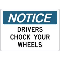"""OSHA Safety Sign : Notice - Drivers Chock Your Wheels : Size = 7"""" x 10"""""""