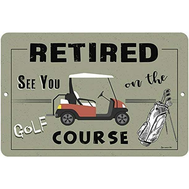 Dye Namic Art Retirement Metal Sign, Golf Outdoor Decor