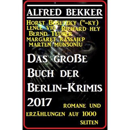 Das große Buch der Berlin-Krimis 2017 - Romane und Erzählungen auf 1000 Seiten - eBook (Halloween Berlin 2017)