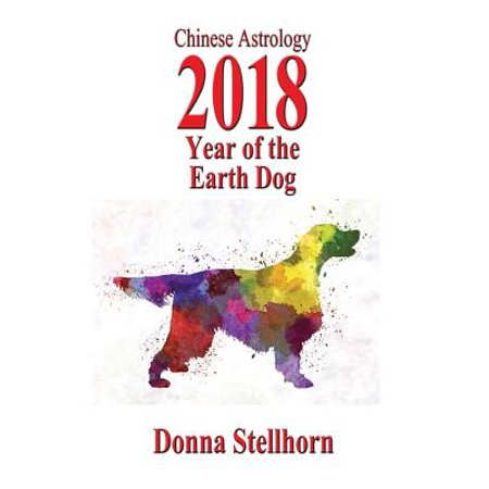 Chinese Astrology : 2018 Year of the Earth Dog Chinese Astrology New Year