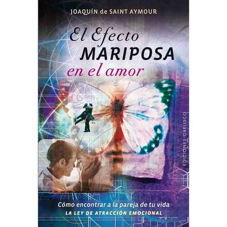 El Efecto Mariposa En El Amor  The Butterfly Effect In Love  Como Encontrar A La Pareja De Tu Vida  Le Ley De Atraccion Emocional