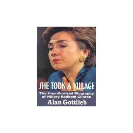 She Took A Village  The Unauthorized Biography Of Hillary Rodham Clinton