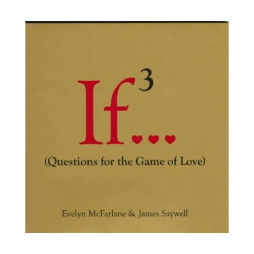 If 3: Questions for the Game of Love