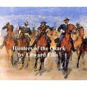 The Hunters of the Ozark - eBook