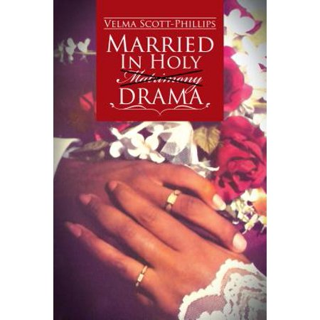 Married in Holy Matrimony Drama - eBook (Trick Daddy Thug Matrimony Married To The Streets)