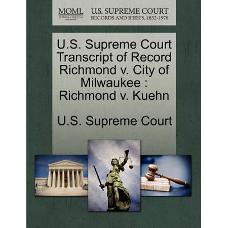 U.S. Supreme Court Transcript of Record Richmond V. City of Milwaukee : Richmond V. Kuehn