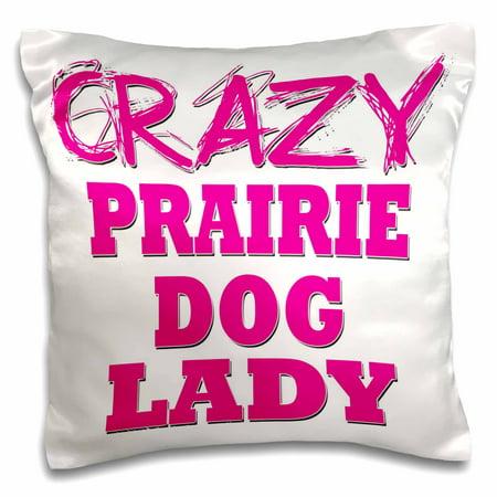 Prairie Pillow (3dRose Crazy Prairie Dog Lady, Pillow Case, 16 by 16-inch )