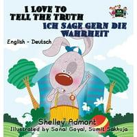 English German Bilingual Collection: I Love to Tell the Truth Ich sage gern die Wahrheit: English German Bilingual Edition (Hardcover)