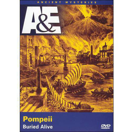 Ancient Mysteries: Pompeii - Buried Alive