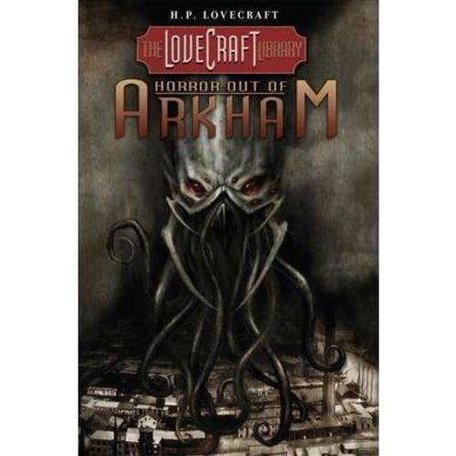 The Lovecraft Library 1: Horror Out of Arkham