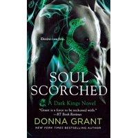 Soul Scorched : A Dark Kings Novel