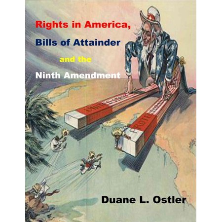 Rights in America, Bills of Attainder and the Ninth Amendment -