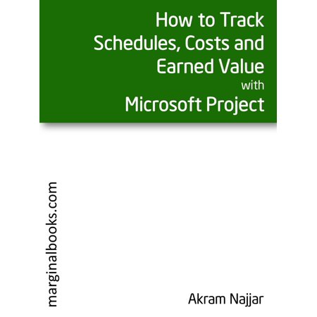 How to Track Schedules, Costs and Earned Value with Microsoft Project - eBook (Microsoft Project Scheduling)