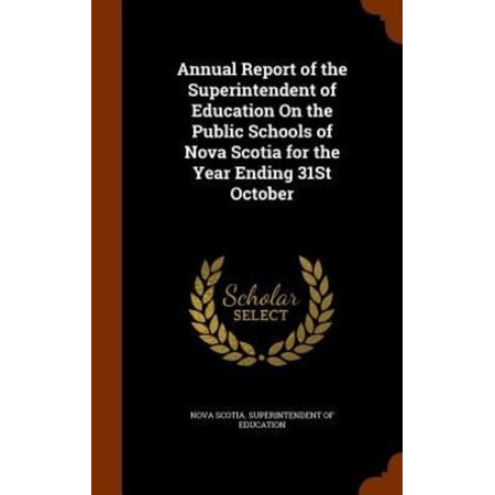Annual Report of the Superintendent of Education on the Public Schools of Nova Scotia for the Year Ending 31st October - image 1 of 1