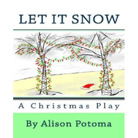 Let It Snow : A Christmas Play ()