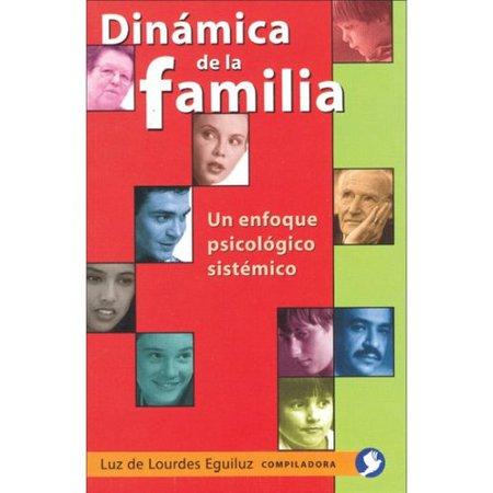 Dinamica de la Familia: Un Enfoque Psicologico Sistemico