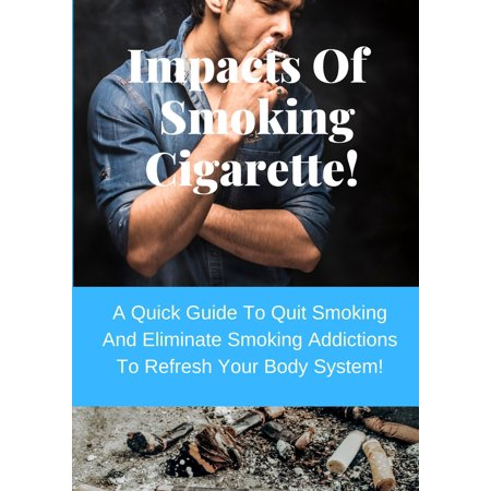 Major Impacts Of Smoking Cigarette You Must Know. -