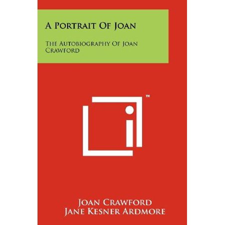 A Portrait Of Joan  The Autobiography Of Joan Crawford