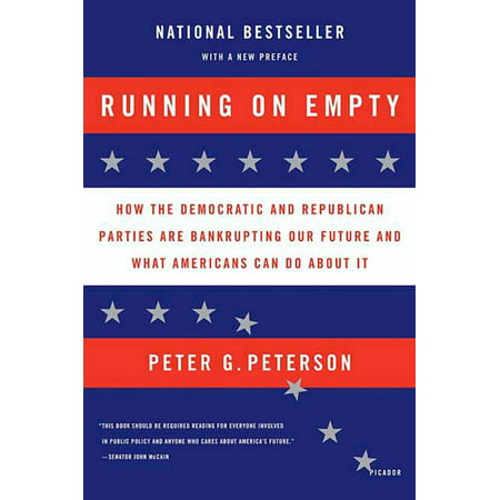 Running on Empty : How the Democratic and Republican Parties Are Bankrupting Our Future and What Americans Can Do About