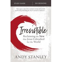 Irresistible Study Guide: Reclaiming the New That Jesus Unleashed for the World (Paperback)