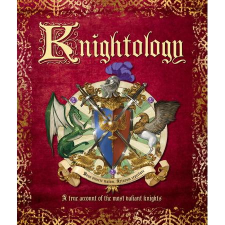 Knightology: A True Account of the Most Valiant Knights](Valiant Knights)