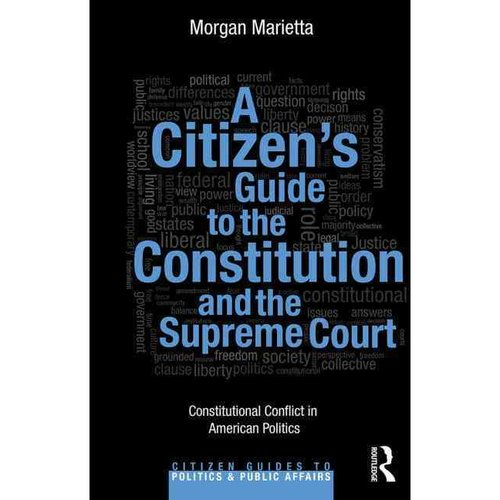 A Citizen's Guide to the Constitution and the Supreme Court: Constitutional Conflict in American Politics