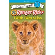 I Can Read Level 1: Ranger Rick: I Wish I Was a Lion (Hardcover)