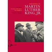 The Papers of Martin Luther King, Jr., Volume VII : To Save the Soul of America, January 1961–August 1962