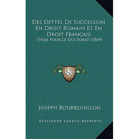 Des Dettes de Succession En Droit Romain Et En Droit Francais : These Pour Le Doctorat (1869)](Halloween Le Film En Francais)